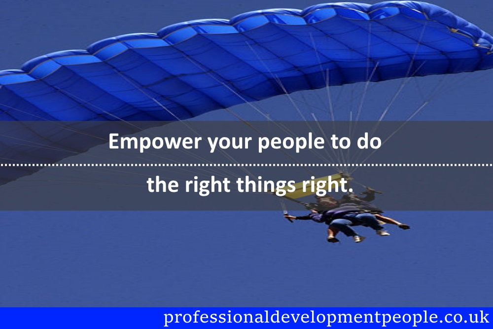 Empowering your people to do the right things right